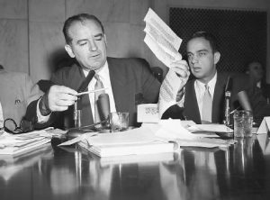 Senator Joseph McCarthy and his chief counsel, Roy Cohn. The latter was a prosecuting attorney at the 1951 trial of Julius and Ethel Rosenberg, Found guilty and executed for espionage
