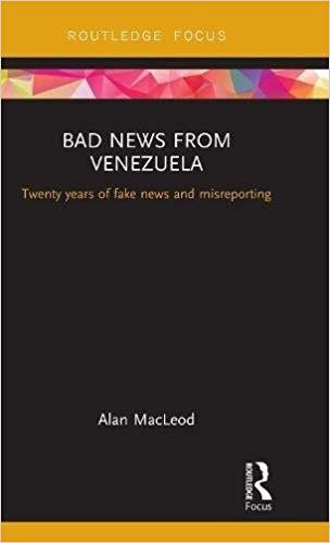 Alan MacLeod: Bad News From Venezuela
