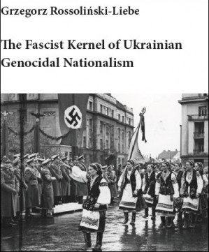 Document: The Fascist Kernel of Ukrainian Genocidal Nationalism
