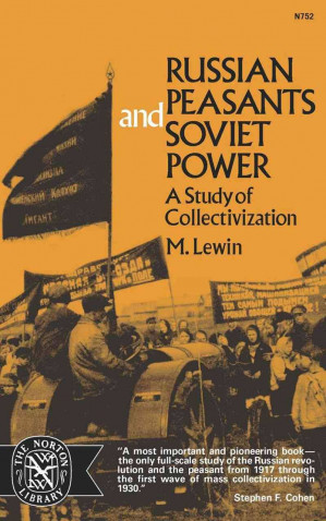 Russian Peasants and Soviet Power, by Moshe Lewin