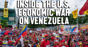 Real life and resistance in Venezuela: Ben Norton reports on effects of US blockade